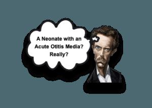 Neonatal Acute Otitis Media